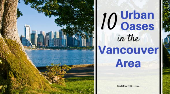 Ten Urban Oases in the Vancouver Area